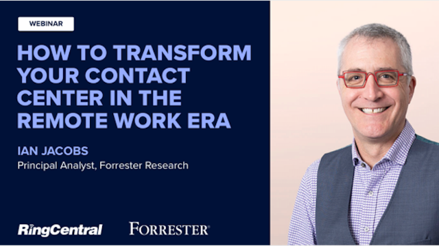 How to Transform Your Contact Center in the Remote Work Era