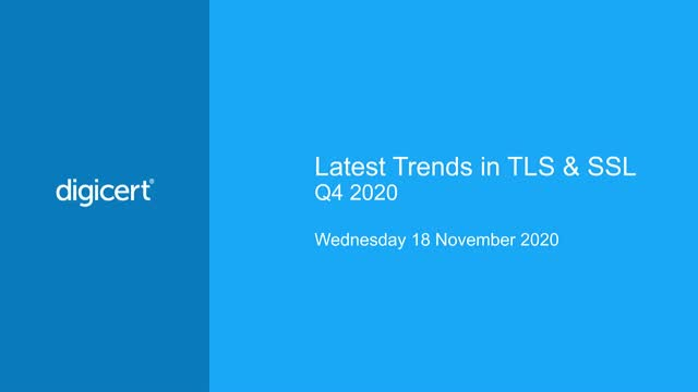 Latest Trends in TLS & SSL Q4 2020