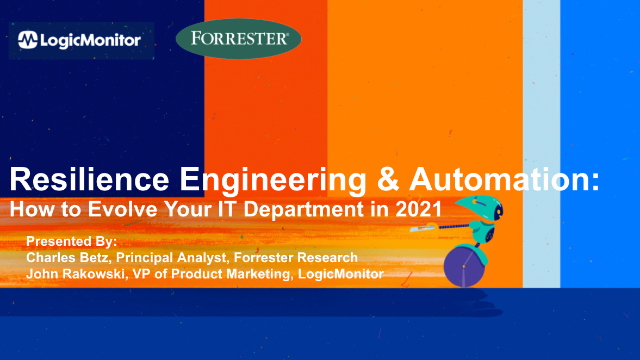 Resilience Engineering & Automation: How to Evolve Your IT Department in 2021