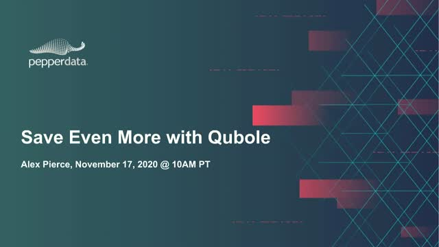 How to Save Even More with Qubole