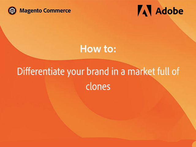Differentiate Your Brand in a Market Full of Clones