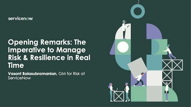 Opening Remarks: The Imperative to Manage Risk & Resilience in Real Time