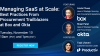 Managing SaaS @ Scale: Tips from Procurement Trailblazers at Okta and Box