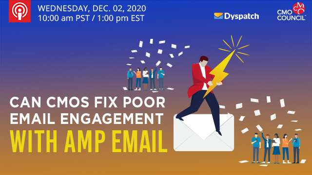 Can CMOs Fix Poor Email Engagement with AMP Email?