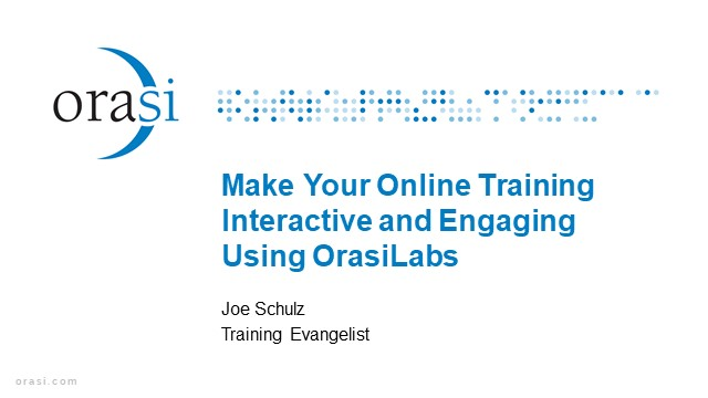 Make Your Online Training Interactive and Engaging Using OrasiLabs