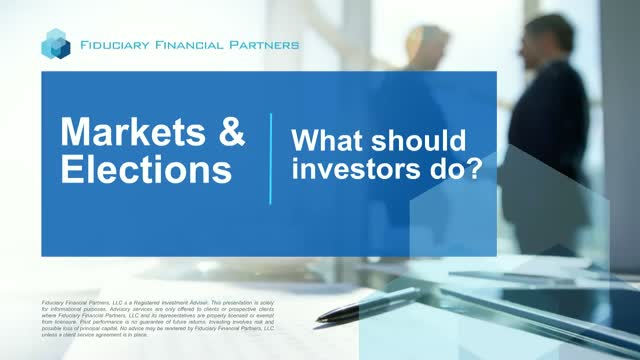 Markets & Elections: What should investors do?