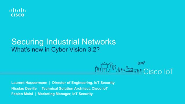 IoT/OT cybersecurity: What's new in Cyber Vision 3.2?