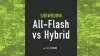 Showdown - All-Flash vs. Hybrid Storage - Which is Best for Your Business?