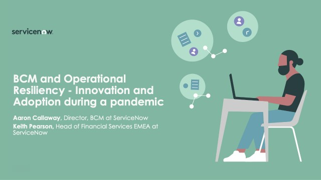 BCM and Operational Resiliency – Innovation and Adoption during a pandemic