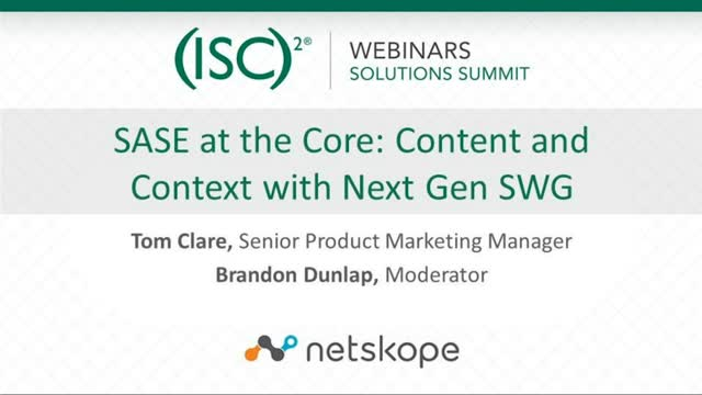 Netskope #1 - SASE at-the-Core - Content and Context with Next Gen SWGs