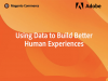 Using Data to Build Better Human Experiences
