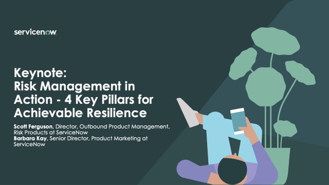 Keynote: Risk Management in Action – 4 Key Pillars for Achievable Resilience