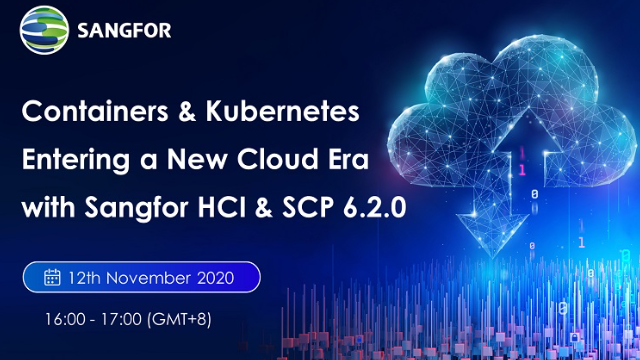 Containers & Kubernetes - Entering a New Cloud Era with Sangfor HCI & SCP 6.2.0