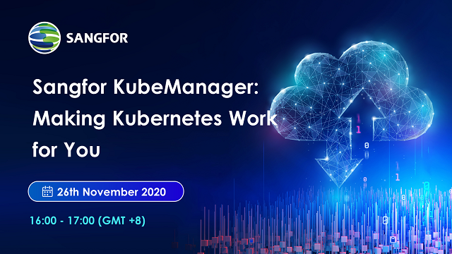 Sangfor KubeManager: Making Kubernetes Work for You