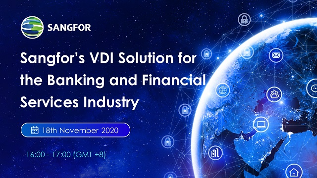 Sangfor's VDI Solution for the Banking and Financial Services Industry