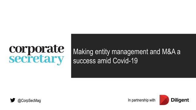Webinar – Making entity management and M&A a success amid Covid-19