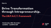 How to Drive Transformation through Intrapreneurship. The I.M.P.A.C.T. Framework