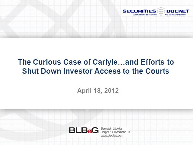 The Curious Case of Carlyle...and Efforts to Shut Down Investor Access to Courts