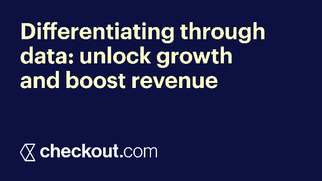 Differentiating through data: unlock growth and boost revenue