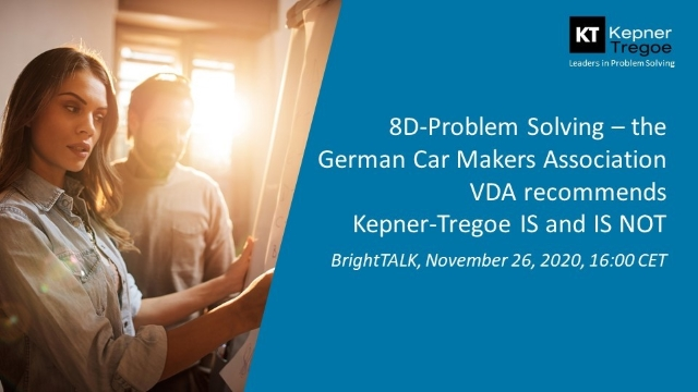 8D-Problem Solving – VDA recommends Kepner-Tregoe IS and IS NOT