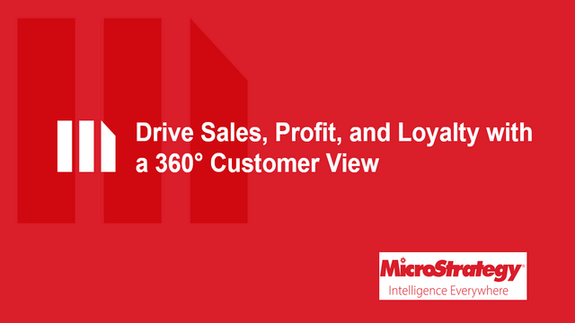 Drive Sales, Profit, and Loyalty with a 360° Customer View