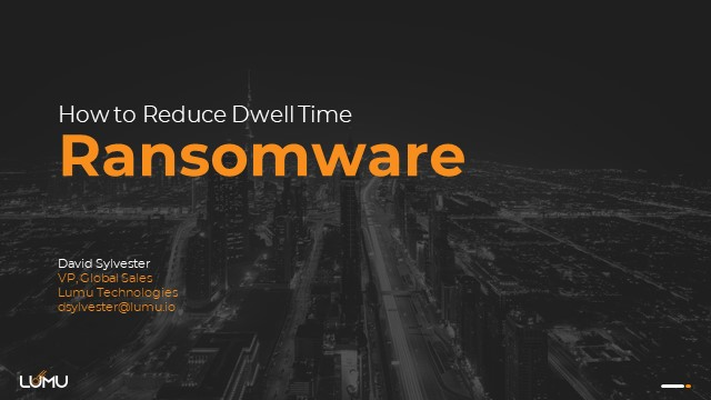How to Reduce Ransomware Dwell Time