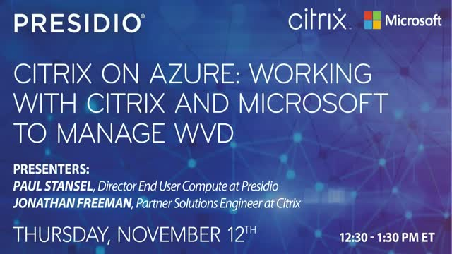 Citrix on Azure: Working With Citrix and Microsoft to Manage WVD
