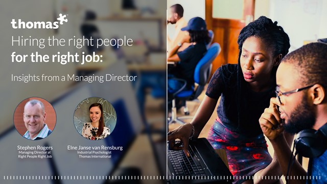 Hiring the right people for the right job: Insights from a Managing Director