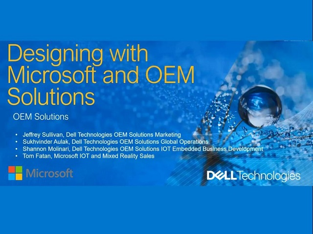 Designing with Microsoft and Dell Technologies OEM Solutions