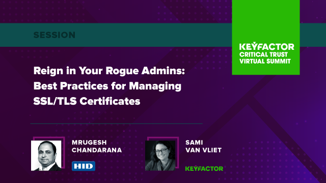 Reign in Your Rogue Admins: Best Practices for Managing SSL/TLS Certificates