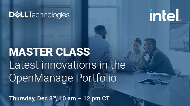 Master Class - Latest innovations in the OpenManage Portfolio