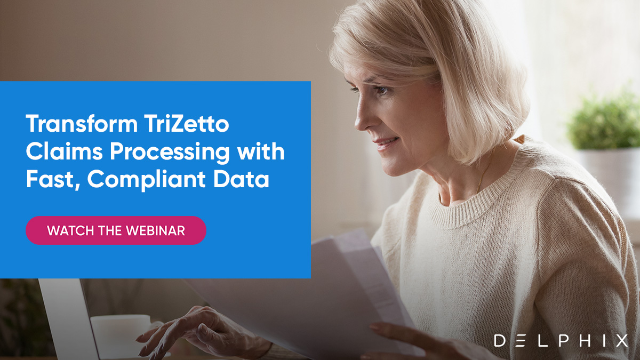 Transform TriZetto Claims Processing with Fast, Compliant Data