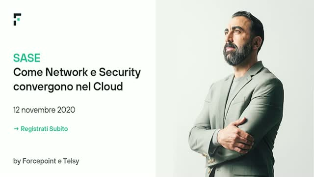 SASE-Come Network e Security convergono nel Cloud powered by Forcepoint e Telsy