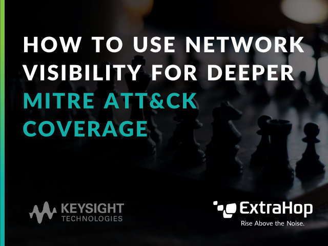How To Use Network Visibility For Deeper MITRE ATT&CK Coverage