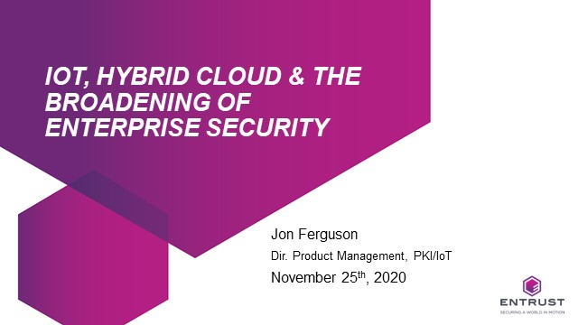 IoT, Hybrid Cloud & the Broadening of Enterprise Security
