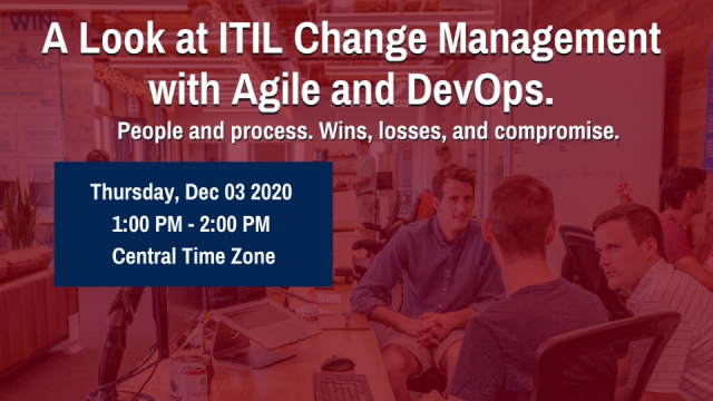 A look at ITIL Change Management with Agile and DevOps.
