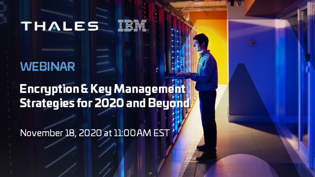 Encryption & Key Management Strategies for 2020 and Beyond