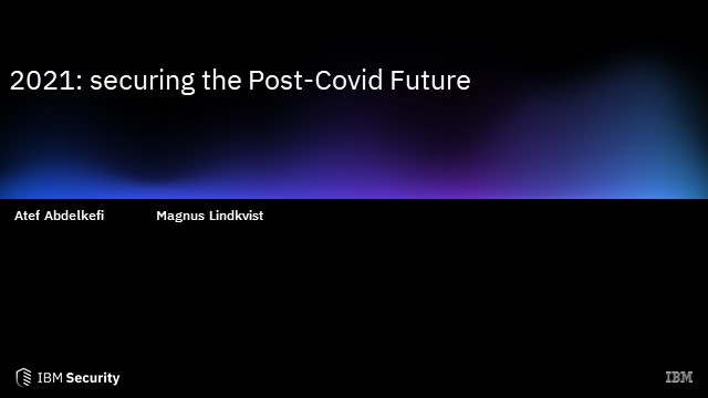 2021: Securing the Post Covid Future