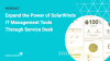 Expand the Power of SolarWinds IT Management Tools Through Service Desk