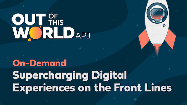 Supercharging Digital Experiences on the Front Lines