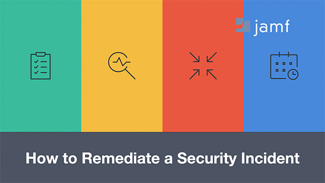 How to Remediate a macOS Security Incident