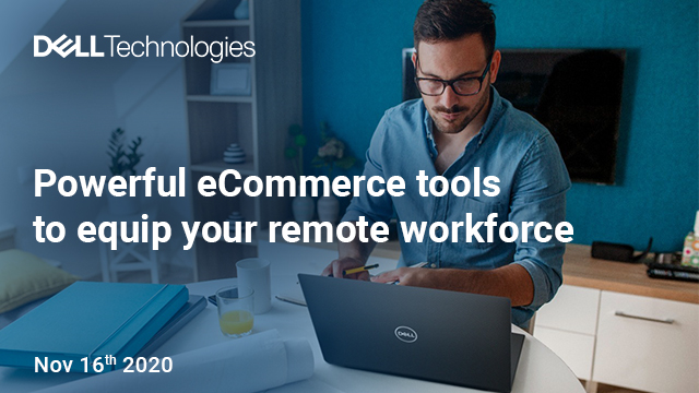Powerful eCommerce tools to equip your remote workforce