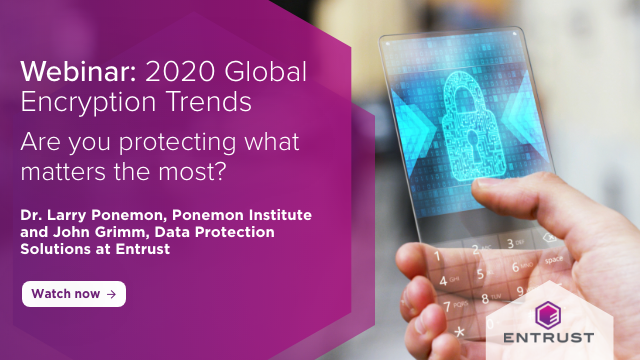2020 Global Encryption Trends: Are you protecting what matters the most?