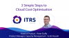 3 Simple Steps to Cloud Cost Optimisation