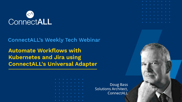Automate Workflows with Kubernetes and Jira using ConnectALL's Universal Adapter
