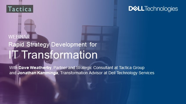 Rapid Strategy Development for IT Transformation