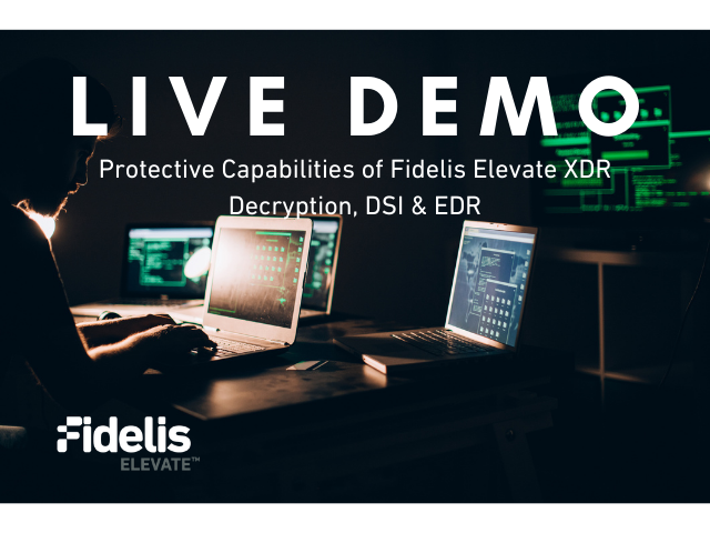 Live Demo: Protective Capabilities of Fidelis Elevate XDR