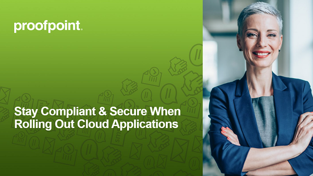 Stay Compliant & Secure When Rolling Out Cloud Applications