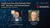 Healthcare Security Fireside Chat: NIST, Identity, and Ransomware