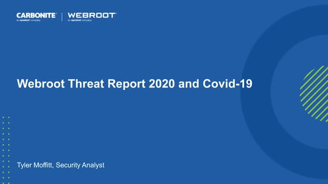 Webroot Threat Report: 2020 and Covid-19